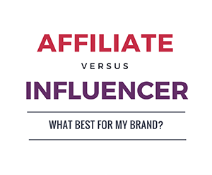Affiliate versus Influencer