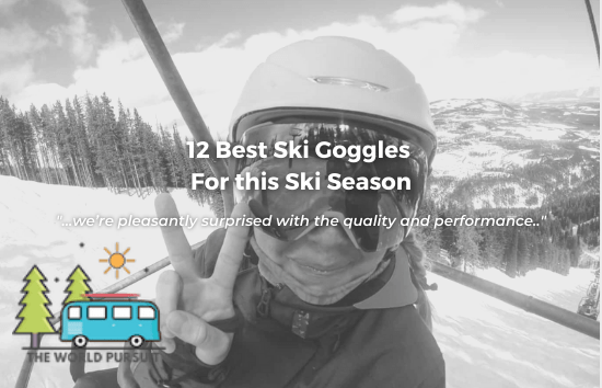 The World Ppursuit - 12 Best Ski Goggles For this Ski Season